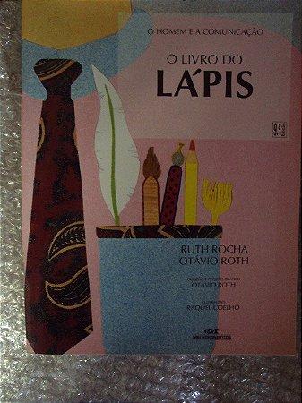 O Livro Do Lápis - Ruth Rocha / Otávio Roth