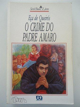 O Crime Do Padre Amaro - Eça De Queiroz - Série Bom Livro