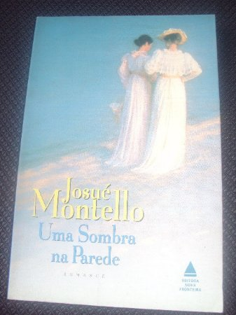 Uma Sombra Na Parede - Josué Montello