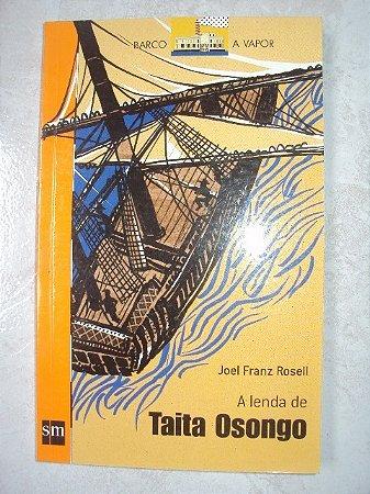 A Lenda De Taita Osongo - Joel Franz Rosell