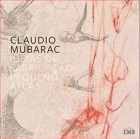 Idéias De Fabricação: Pequeno Atlas - Claudio Mubarac