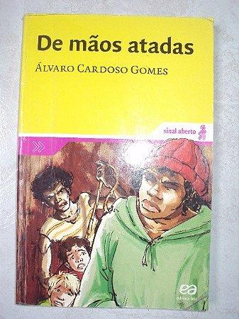 De Mãos Atadas - Álvaro Cardoso Gomes