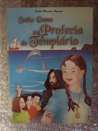 Sofia Gama E A Profecia Do Templário - Isabel Ricardo Amaral