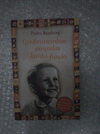 Lembrancinhas Pinçadas Lááá Do Fundo - Pedro Bandeira