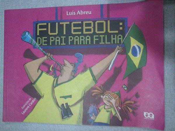 Futebol E Pai Para Filha - Luís Abreu