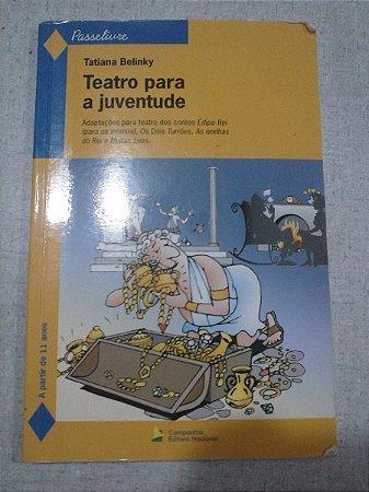 Teatro Para A Juventude - Tatiana Belinky
