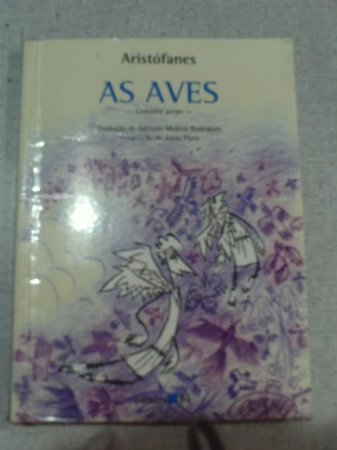 As Aves - Comédia Grega - Antonio Medina Rodrigues
