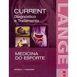 Current - Medicina Do Esporte Diagnóstico E Tratamento - Patrick J. Mcmahon