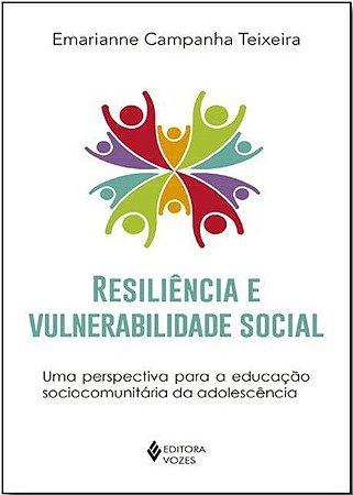 Resiliência E Vulnerabilidade Social: Uma Perspectiva - Emarianne  Campanha Teixeira