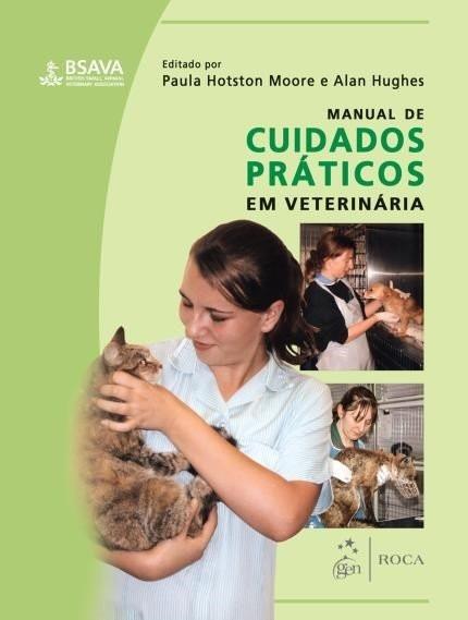 Manual de Cuidados Práticos Em Veterinária - Paula Hotston Moore