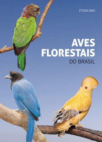 Aves Florestais Do Brasil - Bini Etson Novo