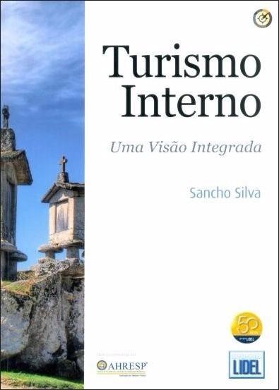 Turismo Interno - Uma Visão Integrada - Sancho Silva