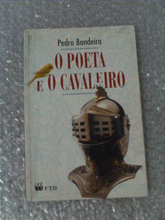 Poeta E O Cavaleiro - Pedro Bandeira