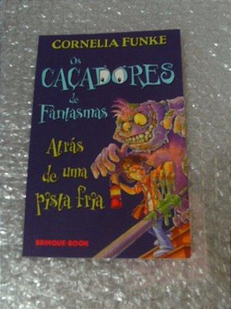 Os Caçadores De Fantasmas - Cornelia Funke