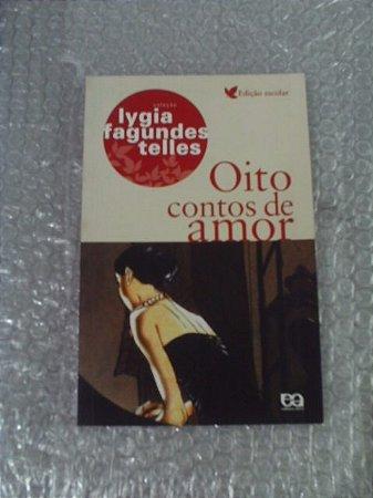 Oito Contos De Amor - Lygia Fagundes Telles