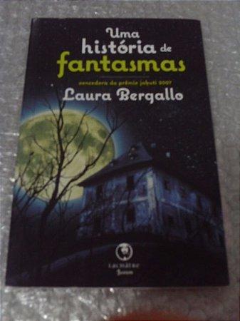 Uma História De Fantasmas - Laura Bergallo