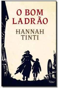 O Bom Ladrão - Hannah Tinti - novo*