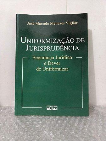 Uniformização de Jurisprudência - José Marcelo Menezes Vigliar