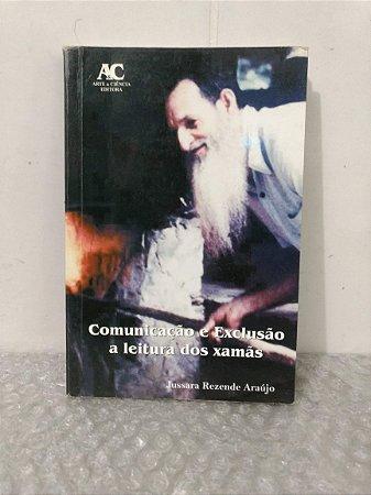 Comunicação e Exclusão a leitura dos Xamãs - Jussara Rezende Araújo