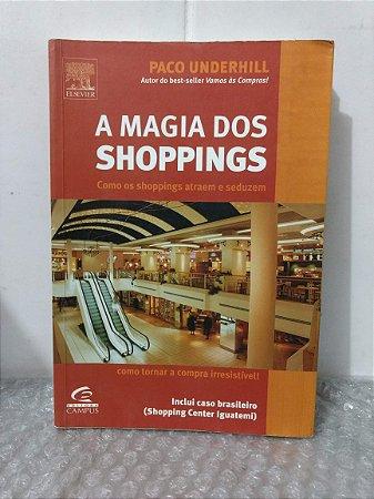 A Magia dos Shoppings - Paco Underhill