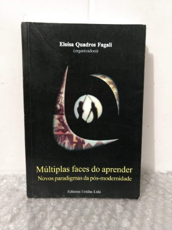 Múltiplas Faces do Aprender - Eloísa Quadros Fagali