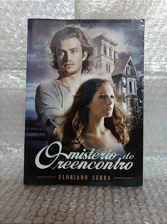 O Mistério do Reencontro - Floriano Serra