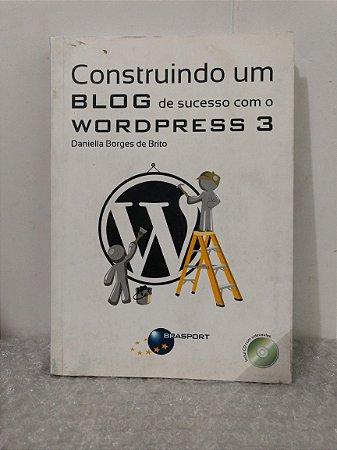Construindo um Blog de Sucesso com o Wordpress 3 - Daniela Borges de Brito