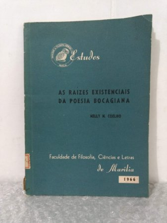 As Raízes Existenciais da Poesia Bocagiana - Nelly N. Coelho
