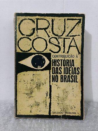 História Das Idéias no Brasil - Cruz Costa