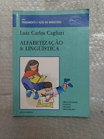 Alfabetização & Linguística - Luiz Carlos Cagliari