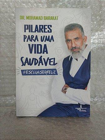 Pilares para uma Vida Saudável - Dr. Mohamad Barakat