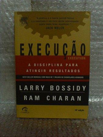 Execução: A Disciplina Para Atingir Resultados - Larry Bossidy e Ram Charan (marcas)