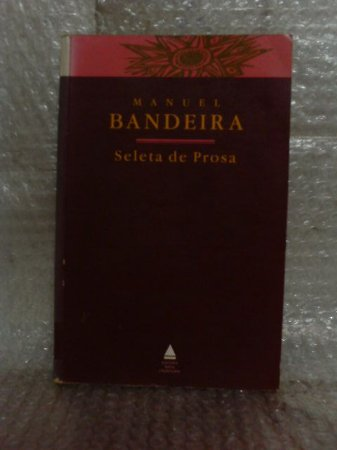 Seleta de Prosa - Manuel Bandeira