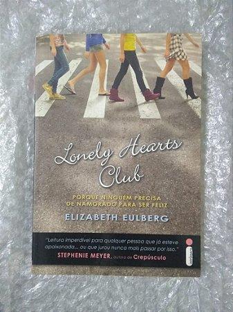 Lonely Hearts Club - Elizabeth Eulberg