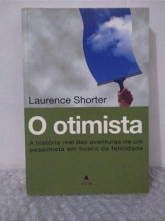O Otimista - Laurence Shorter