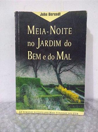 Meia-Noite no Jardim do Bem e do Mal - John Berendt