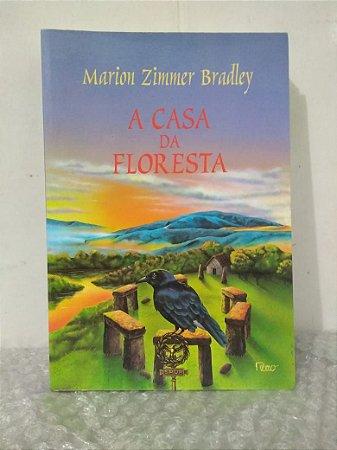 A Casa da Floresta - Marion Zimmer Bradley