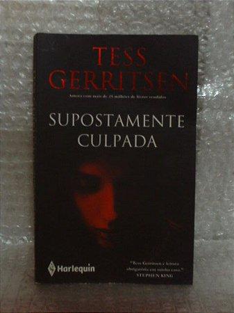 Supostamente Culpada - Tess Gerritsen