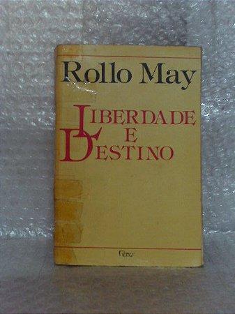 Liberdade e Destino - Rollo May