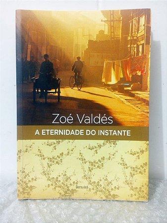 A Eternidade do Instante - Zoé Valdés