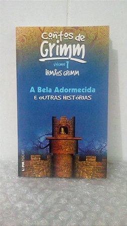 A Bela Adormecida e Outras Histórias - Irmãos Grimm