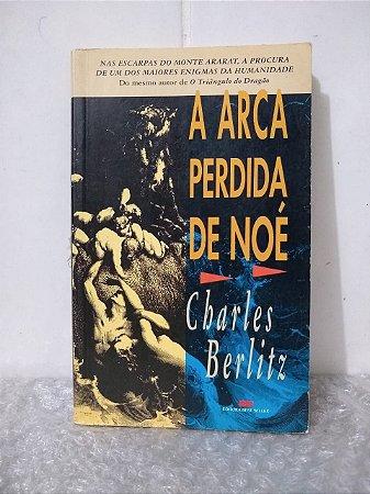 A Arca Perdida de Noé - Charles Berlitz