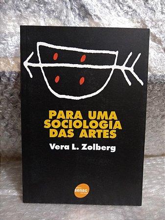 Para uma Sociologia das Artes - Vera L. Zolberg