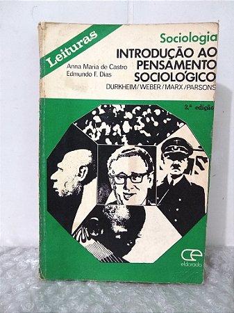 Introdução ao Pensamento Sociológico - Anna Maria de Castro e Edmundo F. Dias (marcas de uso)
