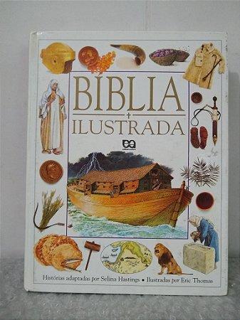 Bíblia Ilustrada - Selina Hastings e Eric Thomas