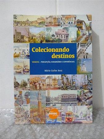 Colecionando Destinos - Mário Carlos Beni