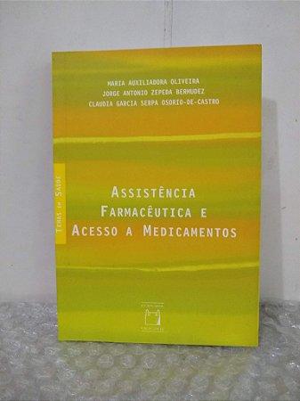 Assistência Farmacêutica e Acesso a Medicamentos - Maria Auxiliadora Oliveira e outros