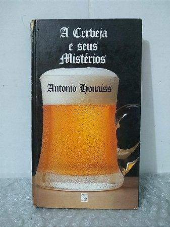 A Cerveja e Seus Mistérios - Antonio Houaiss
