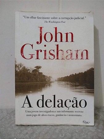 A Delação - John Grisham