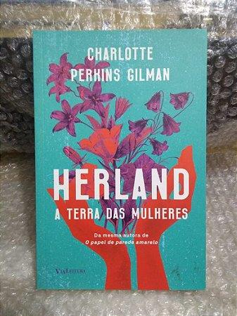 Herland A terra das Mulheres - Charlotte Perkins Gilman